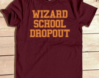 Wizard School Dropout Typography Tshirt