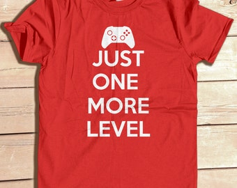 Gamer Shirt, Just One More Level, typography tshirt, Geek Girl Shirt, Gamer Gifts, Video Game shirt, Gift for Her, Gift for Him, Kid's Shirt