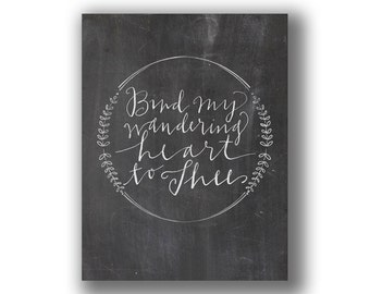 "8x10"" or 11x14"" Art Print INSTANT DOWNLOAD - ""Bind my wandering heart to Thee"""