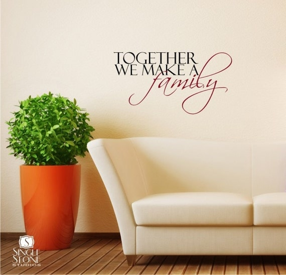 Together We Make A Family Wall Decal Quote - Vinyl Wall Stickers Word Art