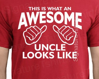 Uncle tshirt -AWESOME UNCLE t shirt tshirt This is What an Awesome Uncle Looks Like Pregnancy Announcement