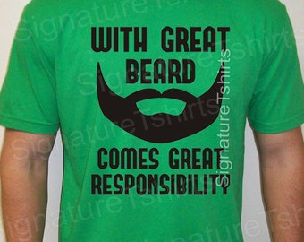 Christmas Gift for Dad Mens Tshirt Shirt With Great Beard Comes Great Responsibility tshirt Birthday Anniversary Gift for Dad Husband