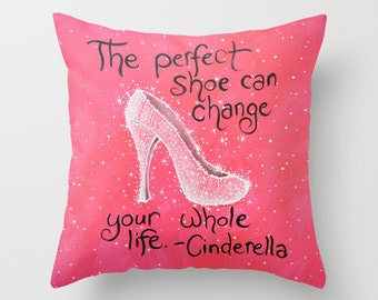 "Friend Christmas or birthday gift ... Decorative throw pillows cover ... ""The Perfect Shoe""...16"" x 16""... Cinderella quote"