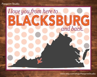 INSTANT PRINTABLE I Love You From Here To Blacksburg And Back - Virginia Tech Hokies