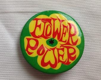 Vintage Flower Power button pin 60s phrase