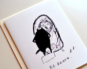 Be Brave Card- Cat Card- Encouragement Card