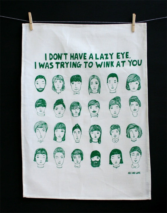 Tea Towel - I Don't Have a Lazy Eye, I Was Trying To Wink At You