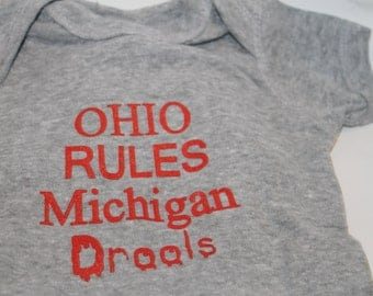 Ohio Rules Michigan Drools Ohio State Baby Onesie  Newborn, 6 months, 12 months and 18 months