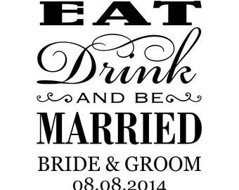 Personalized wedding custom name rubber stamp Eat Drink and Be Married W27