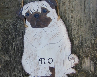 PUG DOG SIGN - No Soliciting/Remove Shoes/Welcome - Orignal Hand Painted Wood