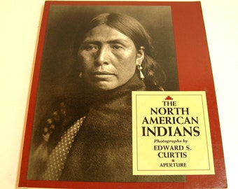 The North American Indians Photographed By Edward S. Curtis Vintage Aperture Book 1972 Edition