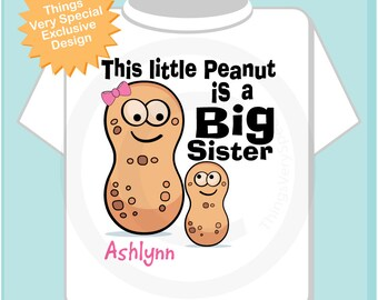 Big Sister Shirt, This Little Peanut is A Big Sister Tee Shirt or Onesie, Peanut Shirt (03132014c)