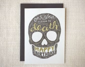 Birthday Card - Closer to Death