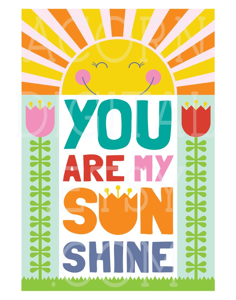 Refreshing image inside you are my sunshine printable