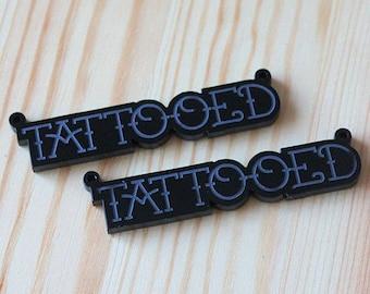 2 x Laser cut acrylic Tattooed pendants