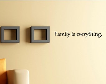 Vinyl Wall words quotes and sayings #0292 Family is everything