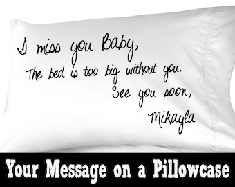 I miss you note pillowcase or any custom personalized text on a pillow case.