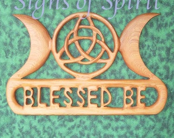 Triple Moon Blessed Be with Triquetra-Wiccan Greeting-Celtic Goddess Wood Carving-Moon Goddess