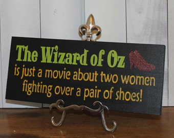 Wizard of OZ Sign/Ruby Slippers/The Shoes/Shelf Sitter/Wood Sign/Funny Sign/Multi Color/Wizard of OZ/Home decor/Hand painted/Glitter