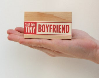 Your Own Tiny Boyfriend  - Ships in 2-3 days / breakup, newly single, vintage packaging, vintage label, typography, valentines day