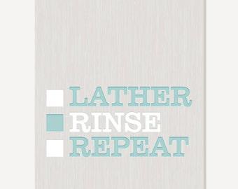 Quote Art - Bathroom Wall Art Gray & Aqua - Lather Rinse Repeat - Digital Print Wall Sign Typographic Print