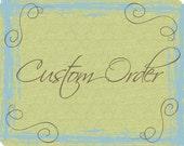 Custom order for Dawnya Final Payment