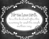 Wedding Sign / Birdseed Sign / Chalkboard Wedding Sign / Instant Download / For the Love Birds Birdseed Printable