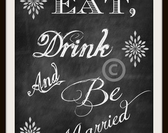 Wedding Sign / Reception Sign / Chalkboard Wedding Sign / Instant Download / Eat, Drink and Be Merry (& Married) Printable