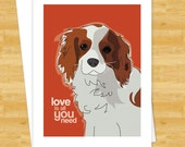 Cavalier King Charles Spaniel Dog Cards - Love is All You Need - I Love You Valentines Day Card Note Card Dog Cards