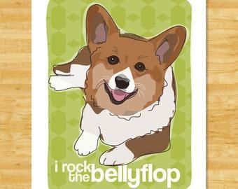 Corgi Art Print - I Rock the Bellyflop - Red Pembroke Welsh Corgi Gifts Funny Dog Art