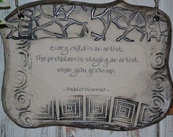 Handmade Pablo Picasso Inspirational Quote Ceramic Plaque