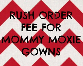 RUSH ORDER UPGRADE - Good For Most Items in Mommy Moxie Shop - Guarantees Item Ships within 24 Business Hours from Order