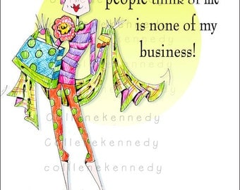 Positive Woman Humor print Art with uplifting quote