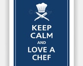 Keep Calm and LOVE A CHEF Print 11x14 (Color featured: Regatta--over 700 colors to choose from)