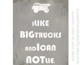 Construction Print, Boys Room Decor, Truck, Kids Furniture and Decor, I Like Big Trucks, Boys Room, Truck, Construction Theme, Nursery Decor