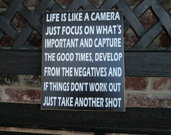 Life is like a camera sign--Inspirational quote