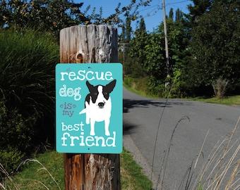 "A Rescue Dog Is My Best Friend Sign 9"" X 12"" (beach blue) SKU: SN912518"