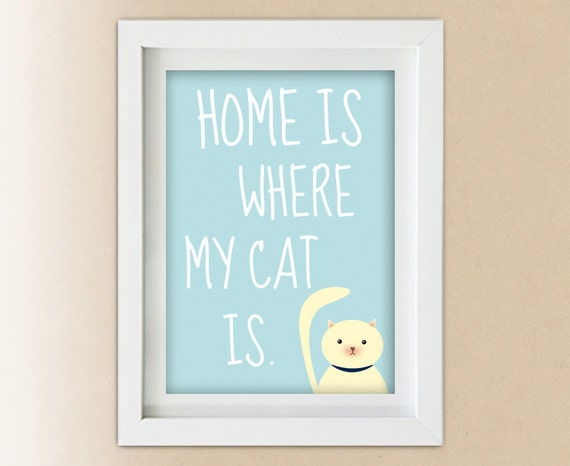 Home is where my cat is, home decor, wall art, print, illustration