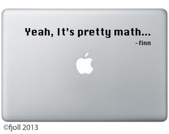 Yeah, It's Pretty Math Decal Adventure Time Finn Quote