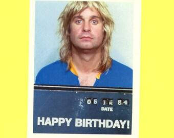 BIRTHDAY OZZY STYLE - Funny Birthday Card - Ozzy Osbourne - Birthday Card - Ozzy - Mugshot - Pop Culture Card - Heavy Metal - Item# B011