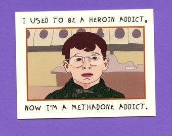A METHADONE ADDICT - Annie Hall Card - Annie Hall - Funny Greeting Card - Funny Card - Woody Allen - Pop Culture Card - Card - Item# M057