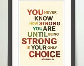 Bob Marley - You Never Know How Strong You Are - 13x19 - RETRO Colors