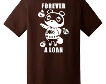 Animal Crossing Parody Tee - Forever A Loan - Tom Nook
