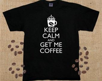 Keep Calm and Get Me Coffee, T-Shirt