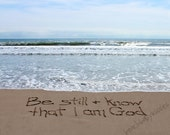 Be Still & Know That I Am God Sand Writing - Psalm 46:10