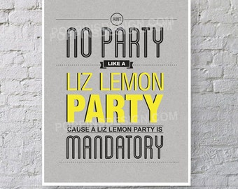 8x10 30 Rock Liz Lemon Party