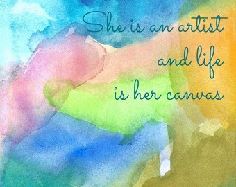 Inspirational Quote Art, Watercolor, She Is An Artist