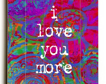 Wooden Sign Wall Art I Love You More II  planked wooden art sign wall decor