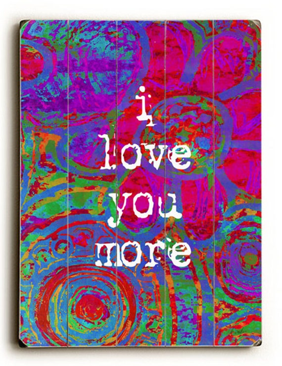 Wall Art Love You More : Wooden sign wall art i love you more ii planked by lisaweedn