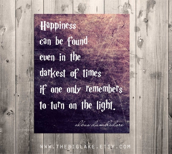 Harry Potter Book Light : Happiness can be found dumbledore quote harry by thebiglake